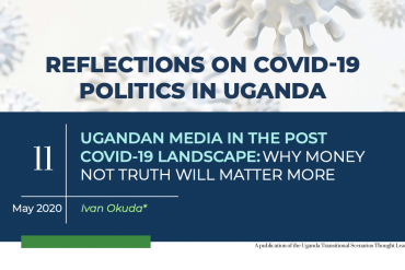 Ugandan Media In The Post Covid-19 Landscape: Why Money Not Truth Will Matter More