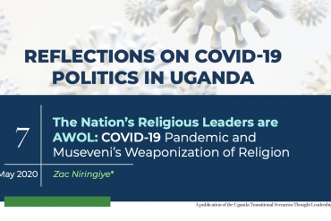 The Nation's Religious Leaders Are Awol: Covid-19 Pandemic And Museveni's Weaponisation Of Religion