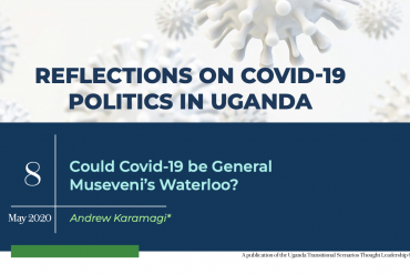 Could Covid-19 Be General Museveni's Waterloo?