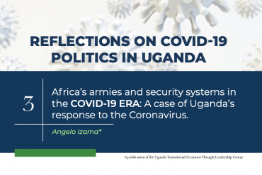 Africa's Armies And Security Systems In The Covid-19 Era: A Case Of Uganda's Response To The Coronavirus.