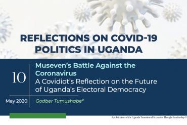 Museven's Battle Against The Coronavirus A Covidiot's Reflection On The Future Of Uganda's Electoral Democracy